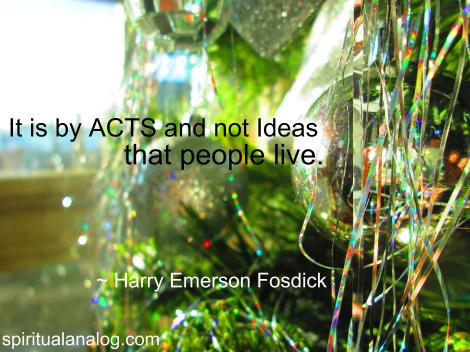 Acts Not Ideas